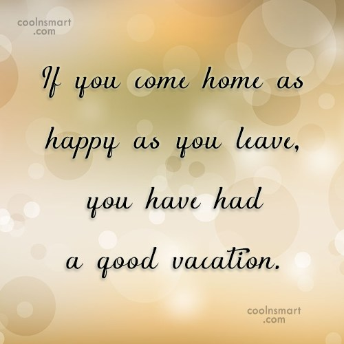 Vacation Quotes And Sayings Images Pictures Coolnsmart