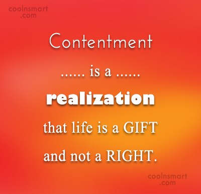Contentment Quote: Contentment is a realization that life is...
