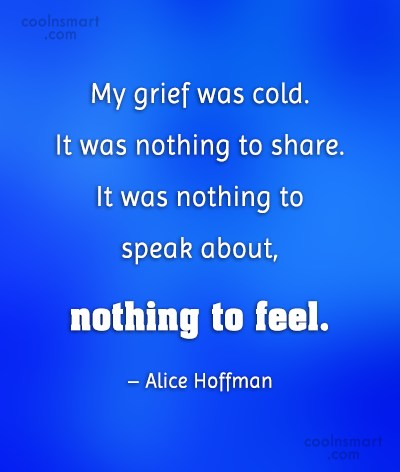 Grief Quote: My grief was cold. It was nothing...