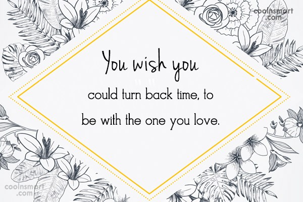 Loss Quote: You wish you could turn back time,...