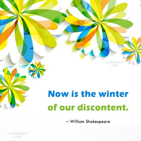 Winter Quote: Now is the winter of our discontent....