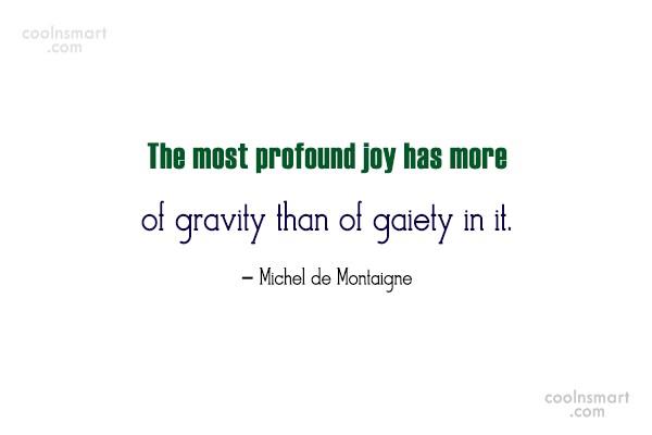 Joy Quote: The most profound joy has more of...