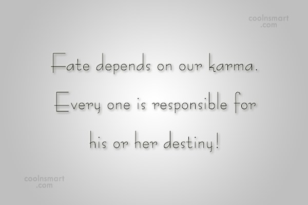 Karma Quote: Fate depends on our karma. Every one...