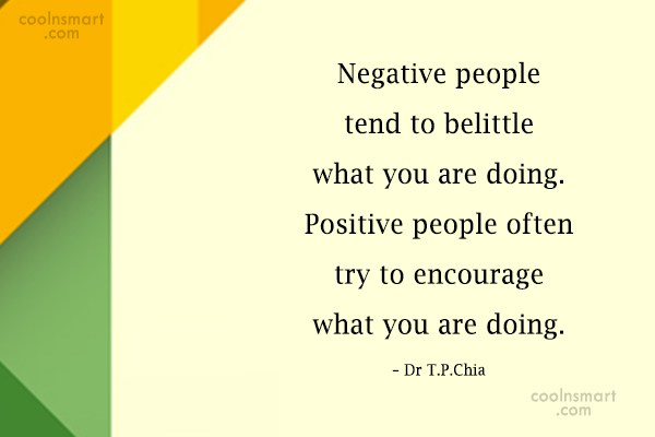 Negativity Quote: Negative People Tend To Belittle What You.