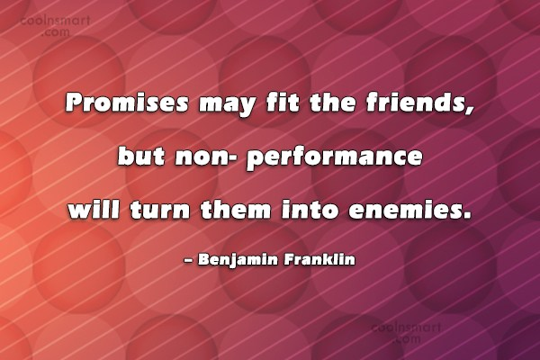 Quote: Promises may fit the friends, but non-...