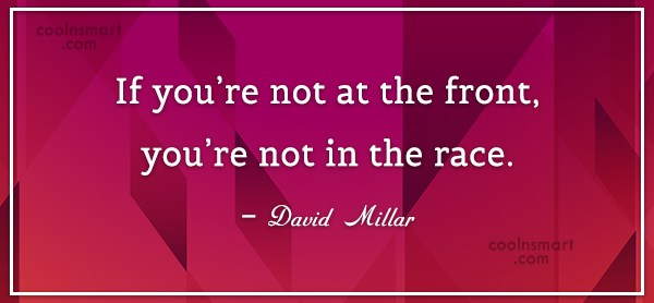 Sports Quote: If you're not at the front, you're...