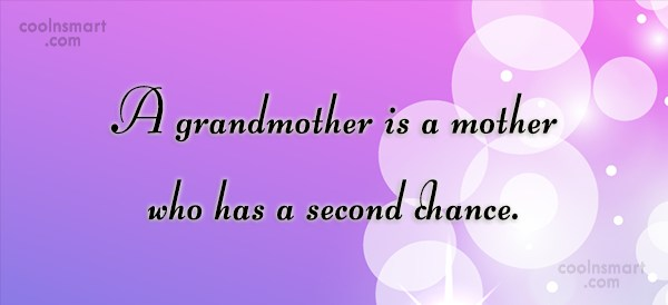 Grandmother Quote: A grandmother is a mother who has...