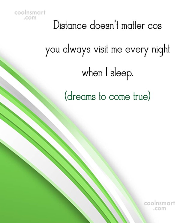Long Distance Relationship Quote: Distance doesn't matter cos you always visit...