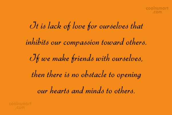 Compassion Quote: It is lack of love for ourselves...