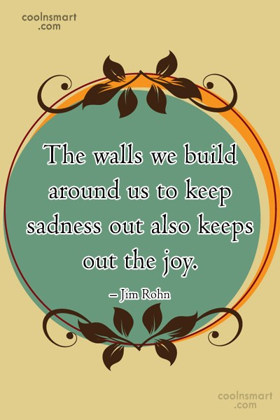 Quote: The walls we build around us to...