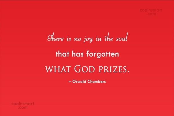 Joy Quote: There is no joy in the soul...