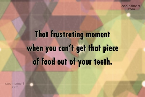 Funny Frustrating Moments Quote: That frustrating moment when you can't get...