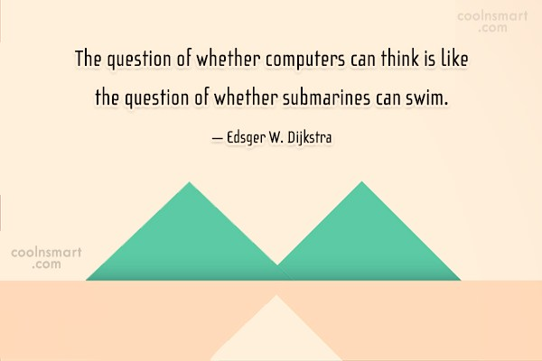 Computer Quote: The question of whether computers can think...