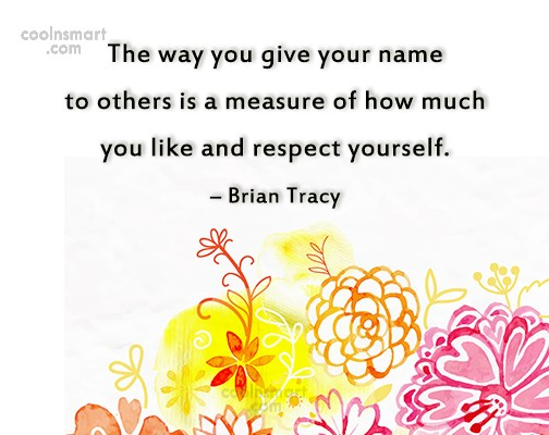 Quote: The way you give your name to...