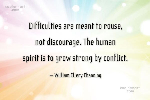 Challenge Quote: Difficulties are meant to rouse, not discourage....