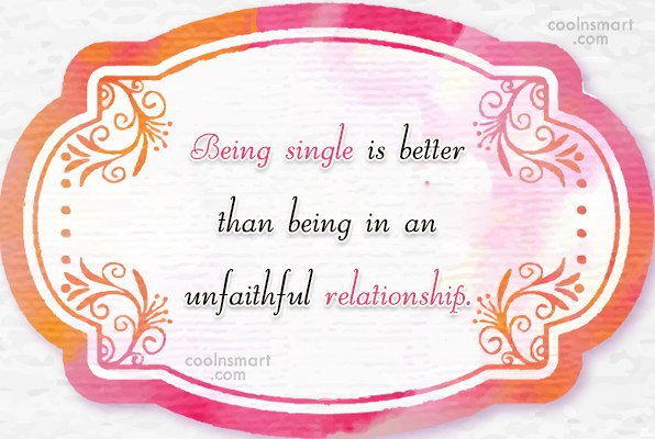 Being Single Quote: Being single is better than being in...