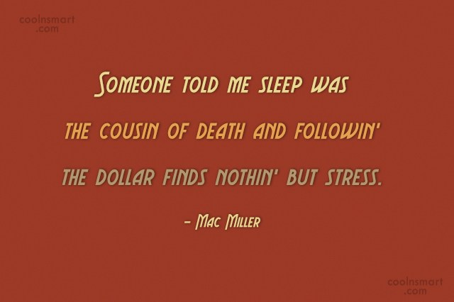 Stress Quote: Someone told me sleep was the cousin...