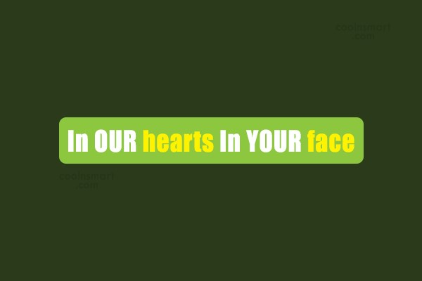 Volleyball Quote: In OUR hearts In YOUR face