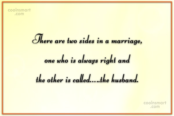 Husband Quote: There are two sides in a marriage,...