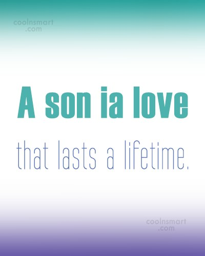 Son Quote: A son ia love that lasts a...