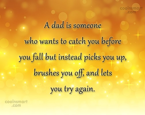 Father Quote: A dad is someone who wants to...