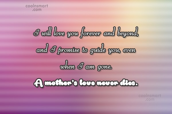 Mother Quote: I will love you forever and beyond,...