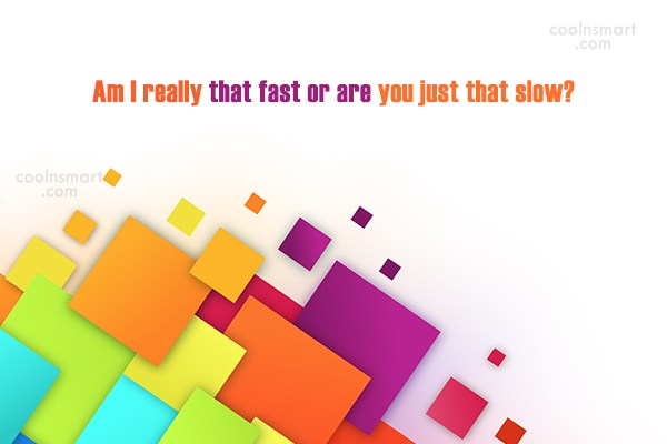 Swimming Quote: Am I really that fast or are...