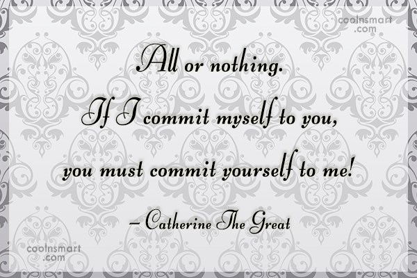 Commitment Quote: All or nothing. If I commit myself...