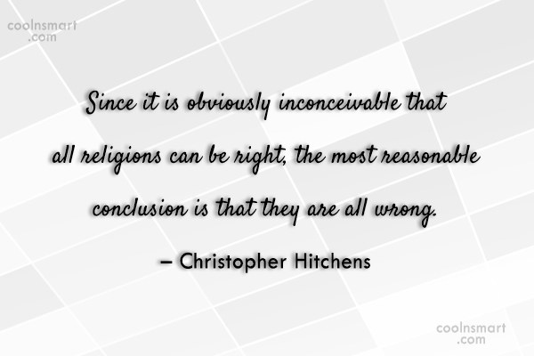 Atheism Quote: Since it is obviously inconceivable that all...
