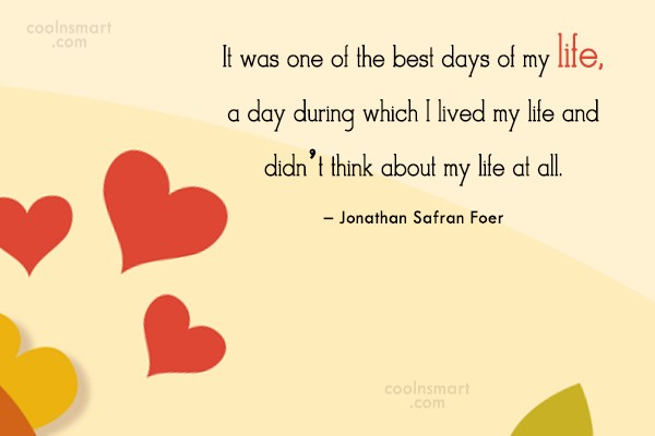Quote: It was one of the best days...