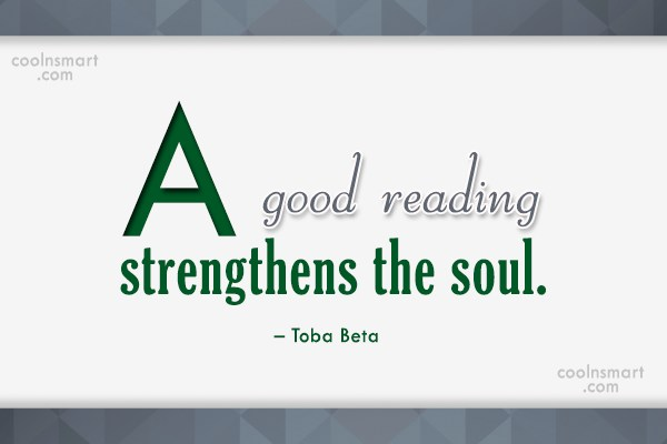 Quote: A good reading strengthens the soul. –...