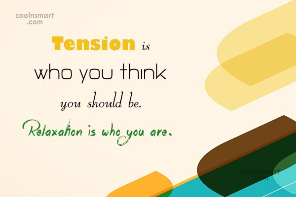Stress Quote: Tension is who you think you should...