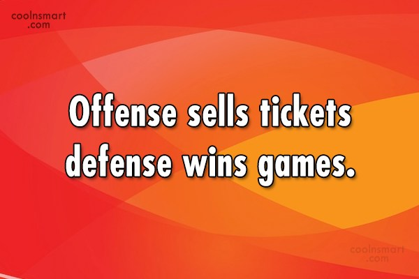 Volleyball Quote: Offense sells tickets defense wins games.