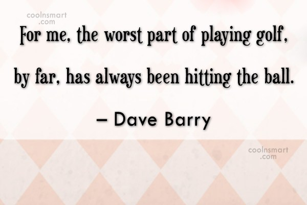 Quote: For me, the worst part of playing...