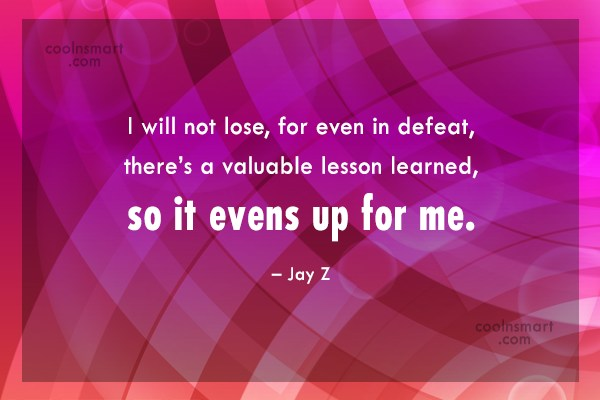 Defeat Quote: I will not lose, for even in...