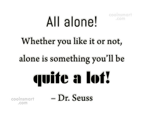 Quote: All alone! Whether you like it or...