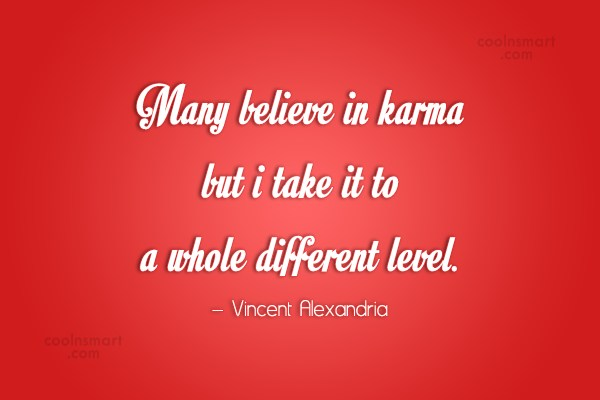 Quote: Many believe in karma but i take... - CoolNsmart.com