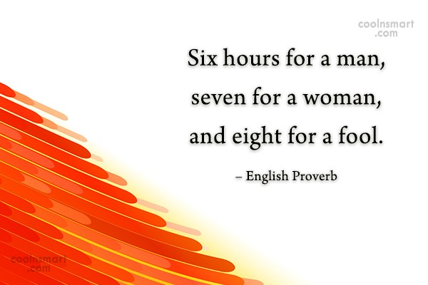 Sleep Quote: Six hours for a man, seven for...