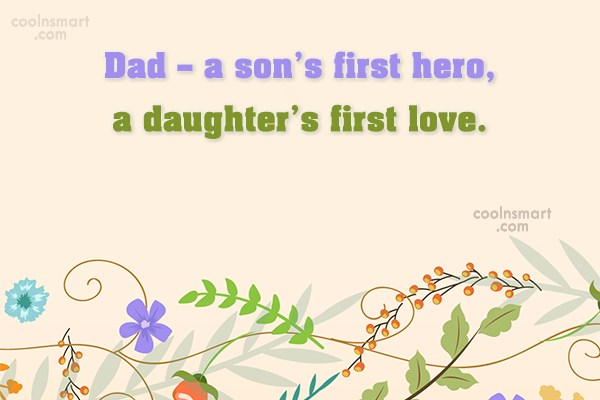 Father Quote: Dad – a son's first hero, a...
