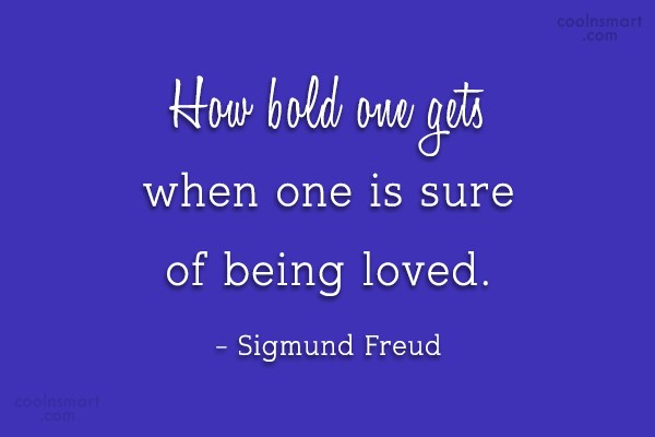 Boldness Quote: How bold one gets when one is...