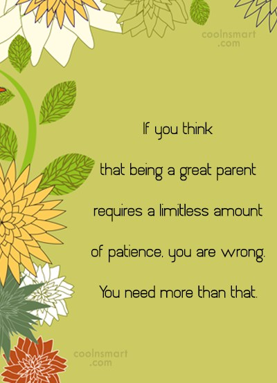 Parents Quote: If you think that being a great...