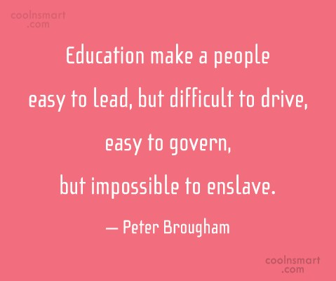 Graduation Quote: Education make a people easy to lead,...