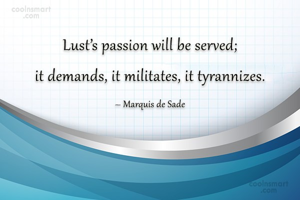 Lust Quote: Lust's passion will be served; it demands,...