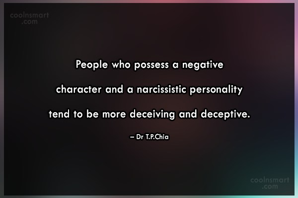 Lie Quote: People who possess a negative character and...