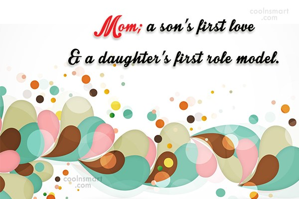 Mother Quote: Mom; a son's first love & a...