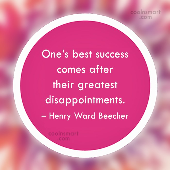 Success Quote: One's best success comes after their greatest...
