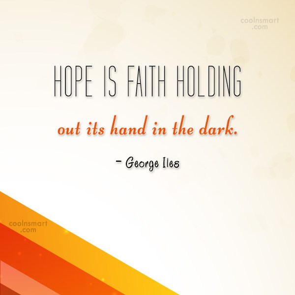 Holding On Quote: Hope is faith holding out its hand...