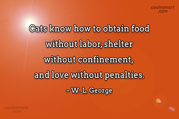 Quote: Cats know how to obtain food without...