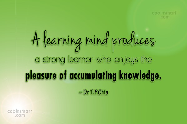 Learning Quote: A learning mind produces a strong learner...