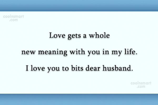 Husband Quote: Love gets a whole new meaning with...